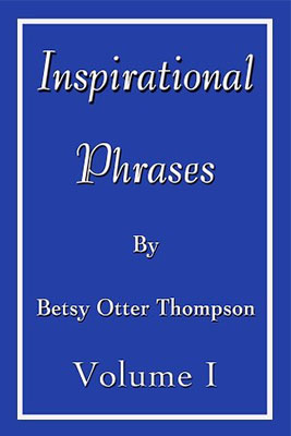 Inspirational Phrases – Volume I